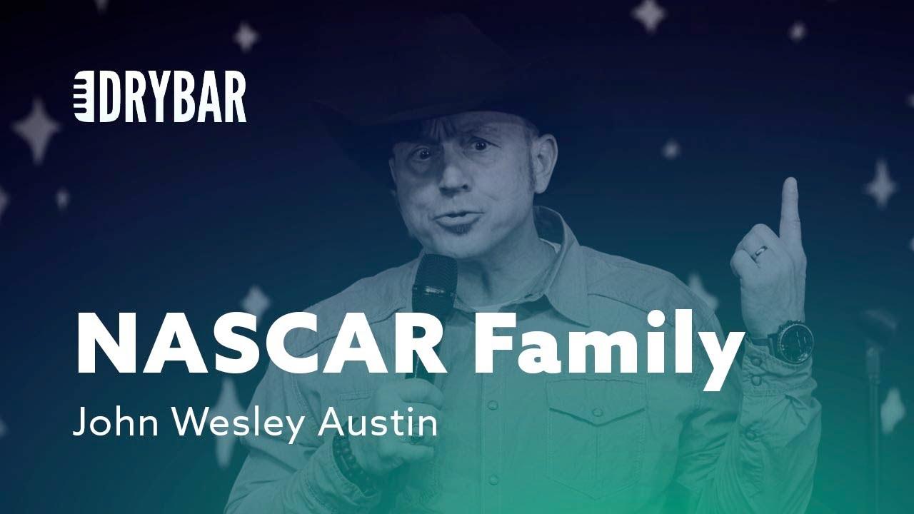 DryBar Comedy NASCAR For Families. John Wesley Austin