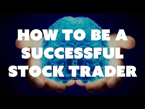 How to Be a Successful Stock Trader
