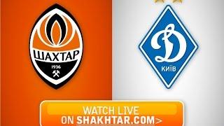 ОНЛАЙН. Шахтер - Динамо / LIVE. Shakhtar - Dynamo