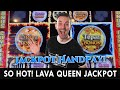 🔥 INCREDIBLE JACKPOT HANDPAY 🌋 Lava Queen Bringing The Fire!