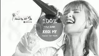[KHOI MY TUBE] 100% Yêu Anh