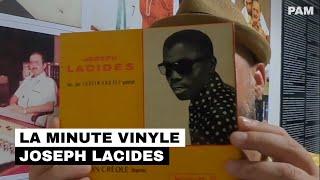 La Minute Vinyle : Joseph Lacides