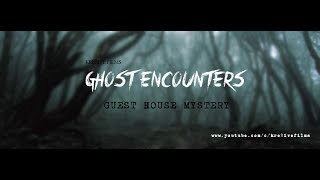 Ghost Encounters (Guest House Mystery) With Kashif Khan & Asad Siddiki