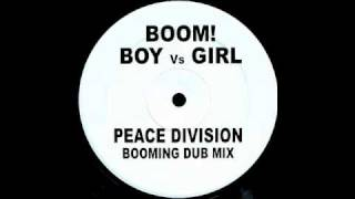 Boom!  - Boy vs. Girl (Peace Division Booming Dub Mix)