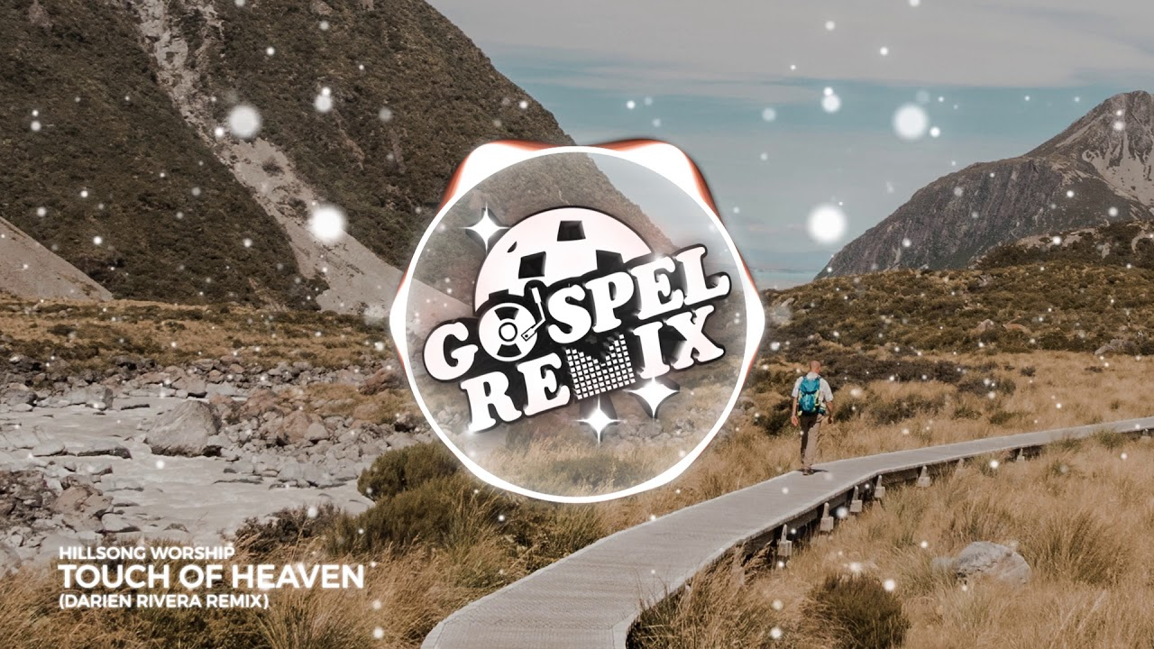 Hillsong Worship - Touch Of Heaven (Darien Rivera Remix) [Future Bass Gospel]