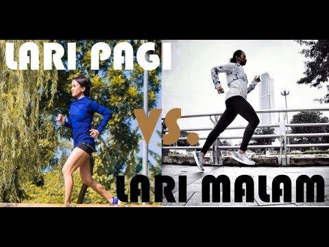 Lari PAGI VS Lari MALAM. Lebih Baik Yang Mana?  By Melanie Putria