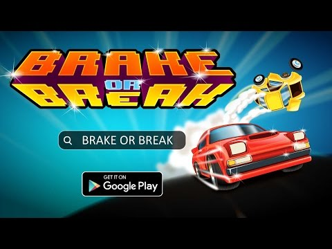 Brake or Break 1