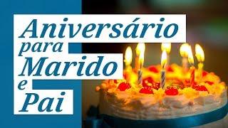 Mensagem de Aniversário para Marido e Pai ~ (Nós amamos você!)