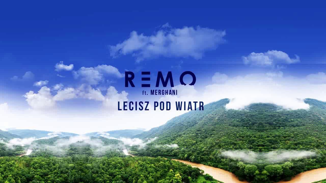Remo ft. Merghani – Lecisz Pod Wiatr (odsłuch)