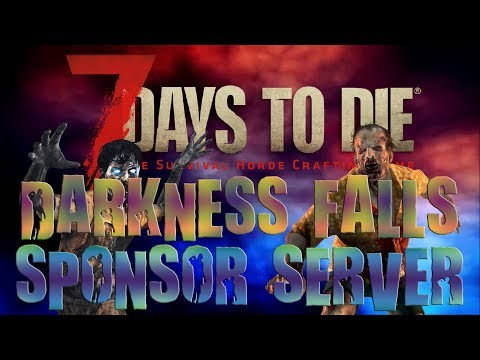 7 Days To Die Sponsor Server #8 | Darkness Falls Mod Live Stream