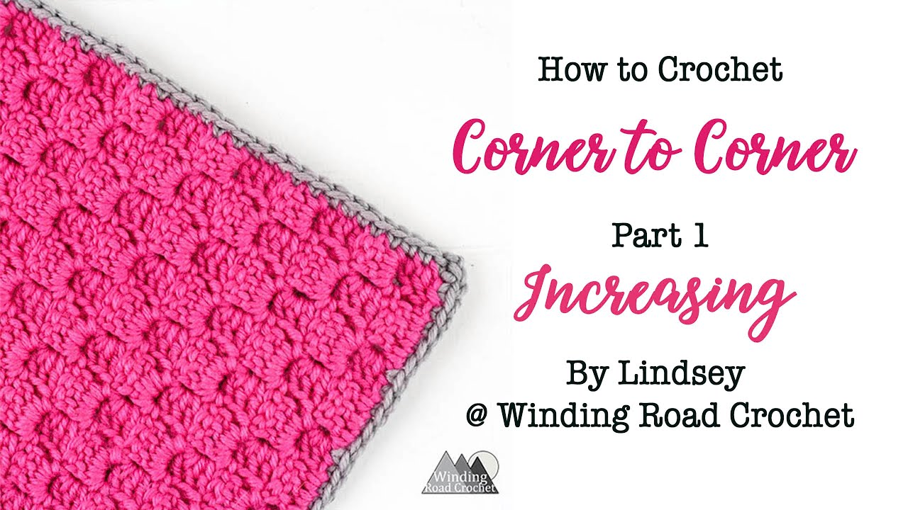 Corner To Corner Crochet C2c For Beginners Winding Road Crochet