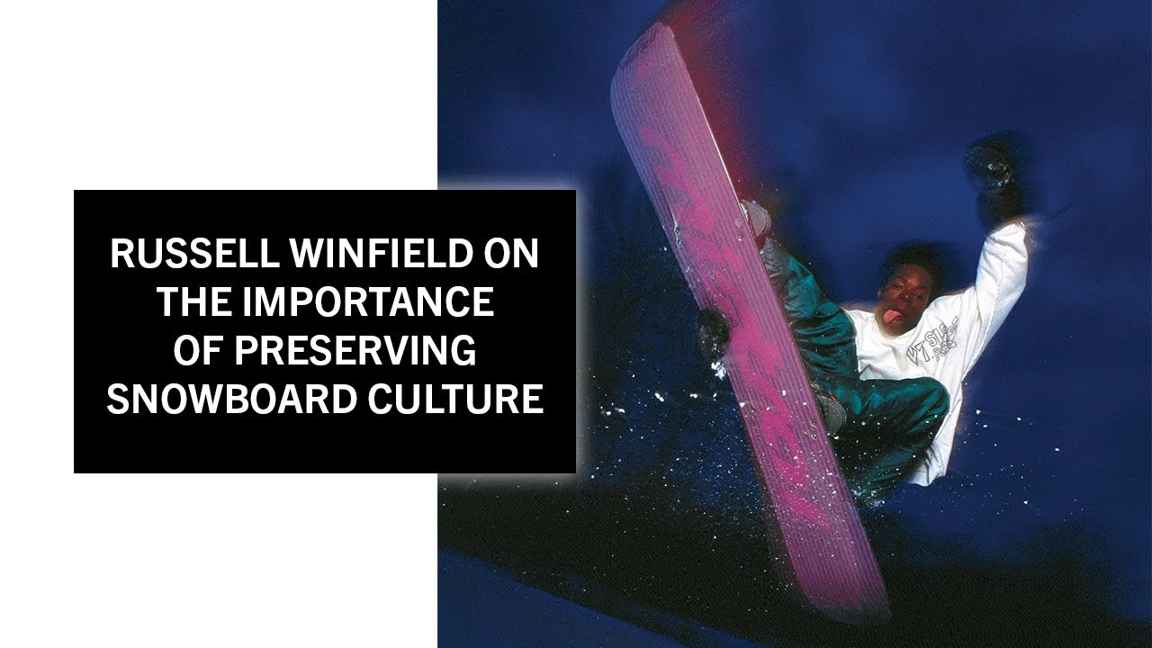 Russell Winfield Explains Why It's Important to Preserve Snowboard Culture