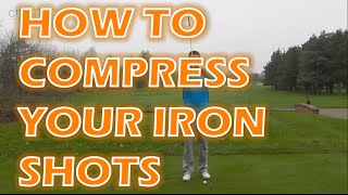 HOW TO COMPRESS YOUR IRON SHOTS FOR MORE DISTANCE