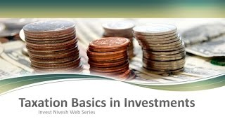 Taxation Basics in various Investments | 2016 | Equity, Mutual Funds, PPF, Tax Free Bonds