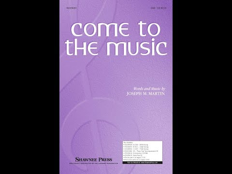 Come to the Music (SAB Choir) - by Joseph M. Martin