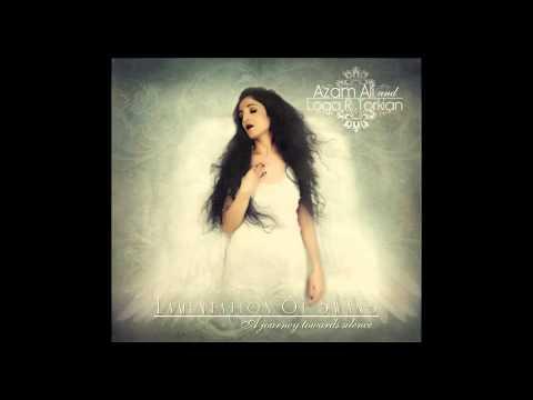 """Reverence""- By Azam Ali & Loga Ramin Torkian"