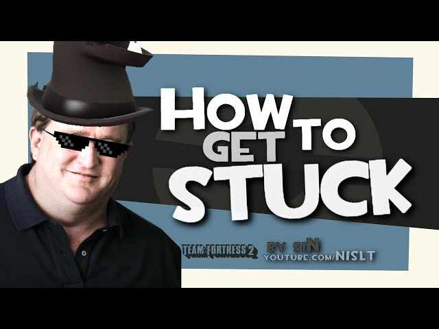 TF2: How to get stuck