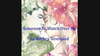 someone to watch over me barbra streisand with lyrics