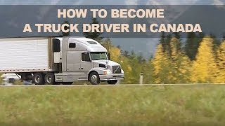 How To Become A Truck Driver In Canada