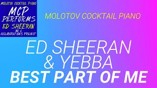 Best Part of Me Ed Sheeran amp YEBBA cover by Molotov Cocktail Piano