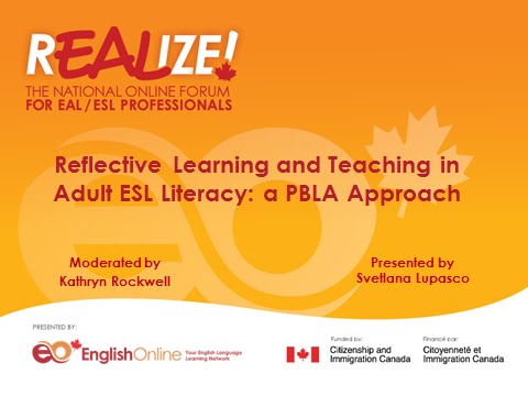 REALIZE 2015 Forum - Reflective Learning and Teaching in Adult ESL Literacy: a PBLA Approach