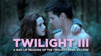 """TWILIGHT III"" — A Bad Lip Reading of The Twilight Saga: ECLIPSE"