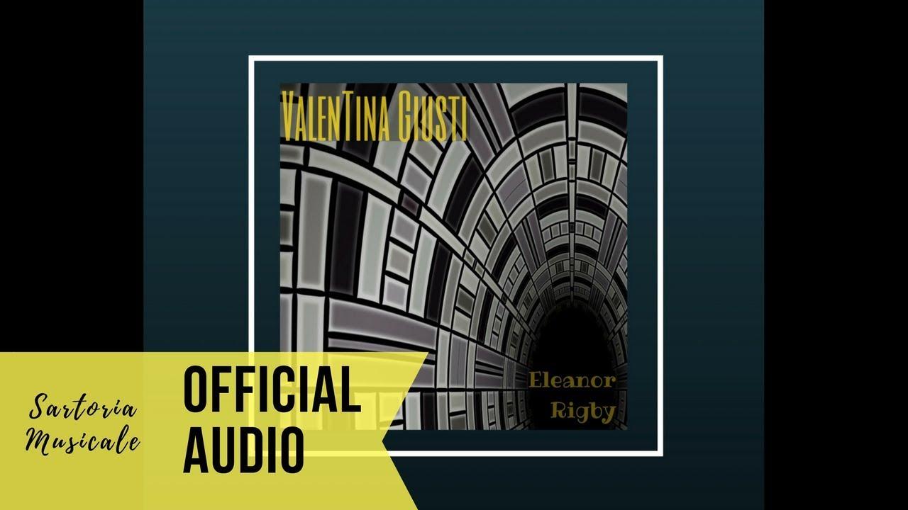 Valentina Giusti Eleanor Rigby Beatles Cover Official Audio