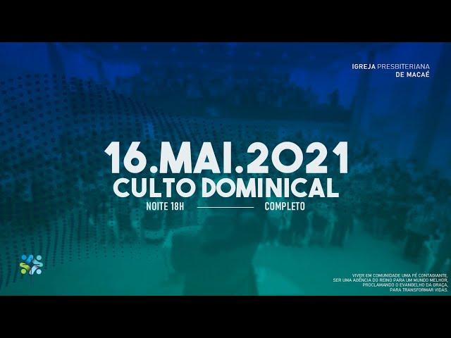 CULTO DOMINICAL - 16/05/2021