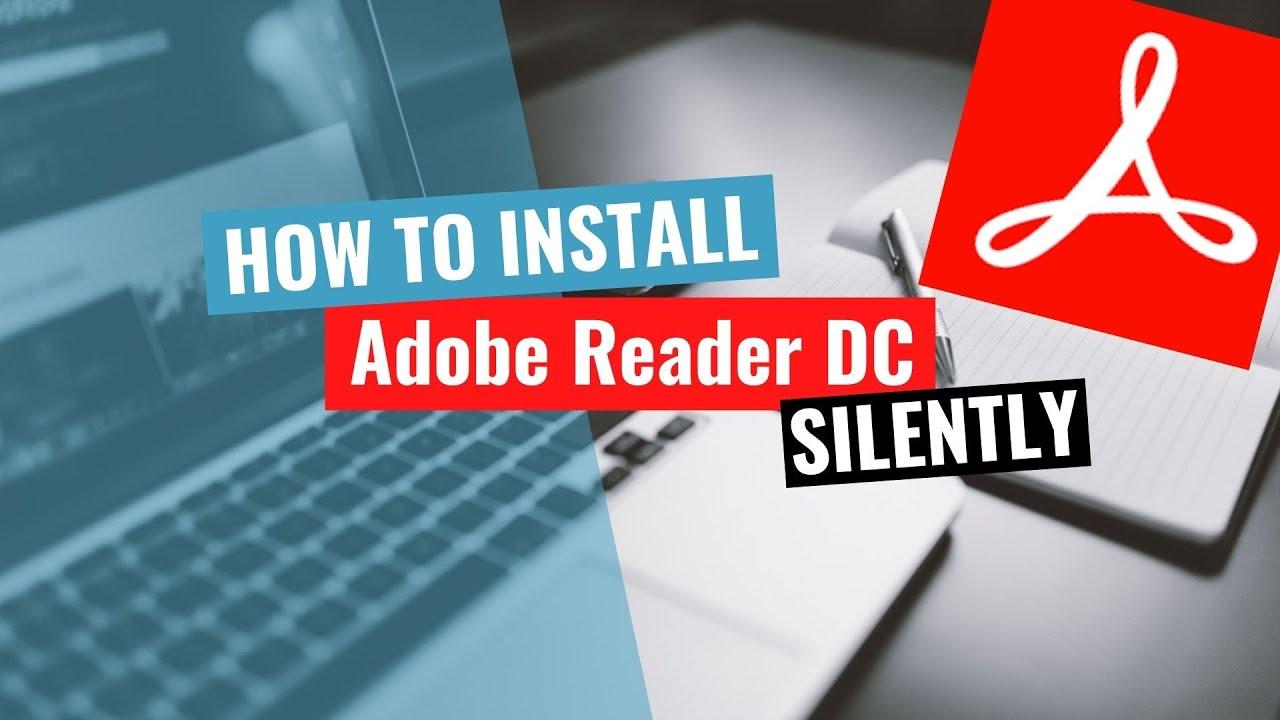 Adobe Acrobat Reader DC Silent Installation Tutorial