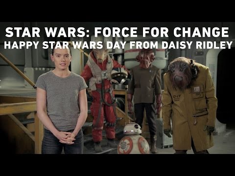 Download Youtube: Star Wars: Force for Change - Happy Star Wars Day from Daisy Ridley
