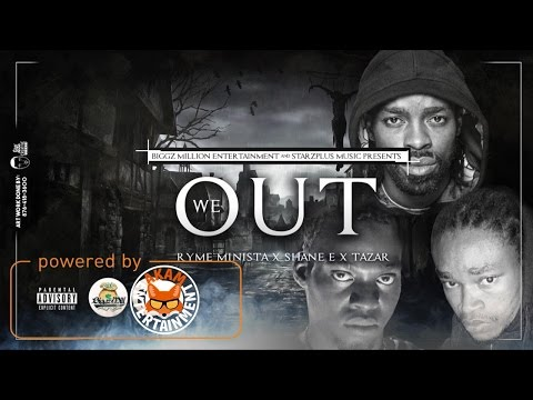 Ryme Minista Ft. Shane E & Tazar - We Out (Raw) March 2017