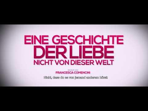 EINE GESCHICHTE DER LIEBE, NICHT VON DIESER WELT Trailer Italien German OmU (2017)