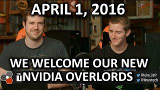 The WAN Show - All Hail NVIDIA! - April 1, 2016