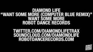 Diamond Life - Want Some More (Computer Blue Remix) [Robot Dance Records]