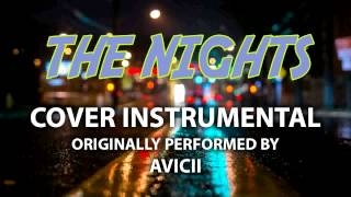 The Nights (Cover Instrumental) [In the Style of Avicii]