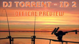 DJ Torrent - ID 2 (Avaliable 26 April)