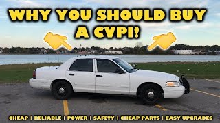 Why YOU SHOULD BUY a Crown Victoria Police Interceptor!
