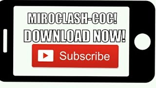 NEW CLASH OF CLANS MOD!!(MIROCLASH)DOWNLOAD NOW!!(LINK IN DESCRIPTION)