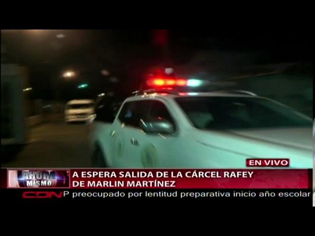 Salida de Marlín Martínez  de la cárcel  Rafey