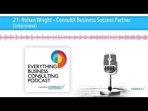 21. Rohan Wright – ConsultX Business Success Partner (Interview)