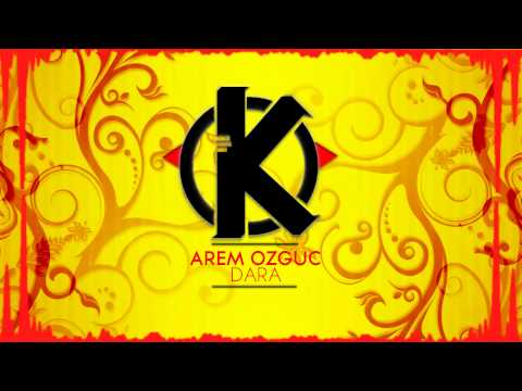 Arem Ozguc - Dara [Demo Of The Week]