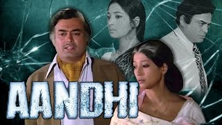Aandhi (1975) Full Hindi Movie | Sanjeev Kumar, Suchitra Sen, Om Shivpuri