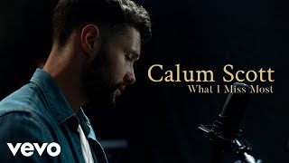 Calum Scott 34 What I Miss Most 34 Official Performance Meaning Vevo