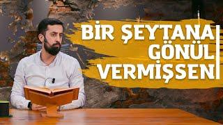 Bir Şeytana Gönül Vermişsen!!! | Mehmet Yıldız