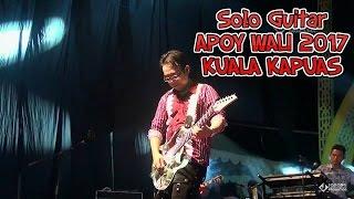 Solo Gitar Apoy Wali (LIVE IN KAPUAS 2017)