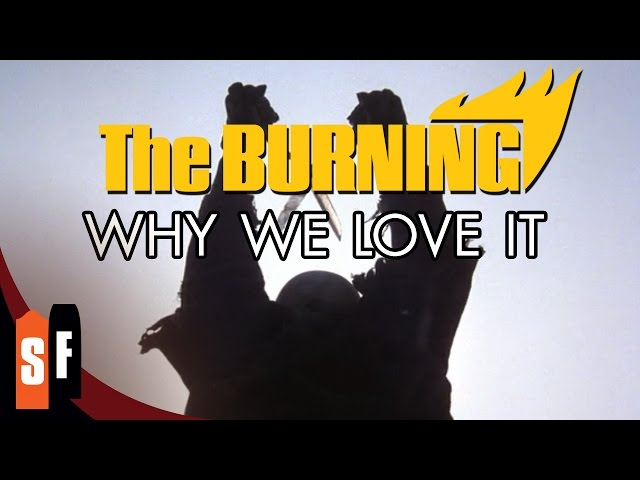 The Burning - Why We Love It