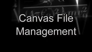 Canvas File Management | Canvas Tutorials