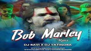 BOB MARLEY HUMNA MARE DJ YATINDRA & DJ RAVI KONDAGON