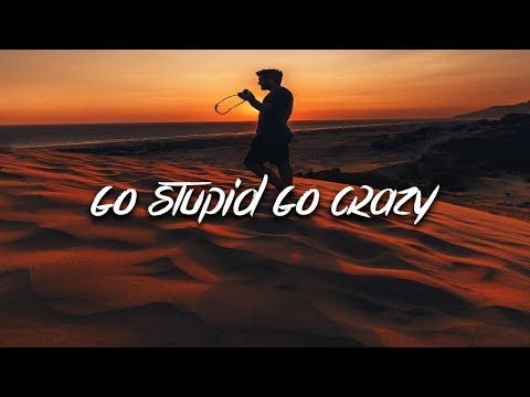 Adam Oh – Go Stupid Go Crazy (Lyrics)
