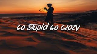Go Crazy Go Stupid Roblox Id Loud